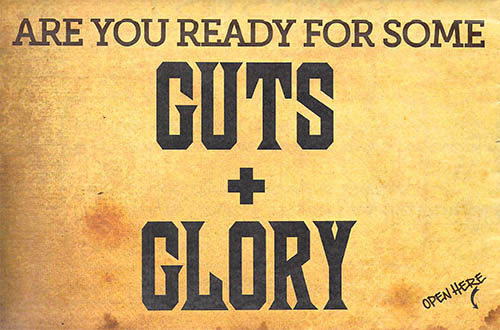 Are you ready for some GUTS + GLORY